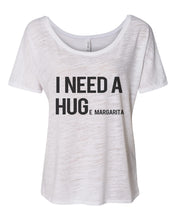 Load image into Gallery viewer, I Need A Hug Huge Margarita Slouchy Tee - Wake Slay Repeat