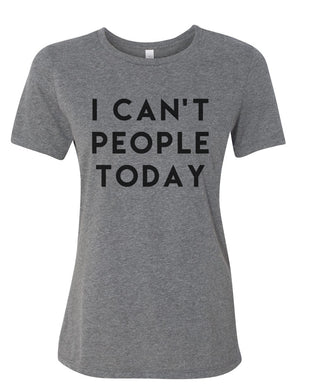 I Can't People Today Relaxed Women's T Shirt - Wake Slay Repeat