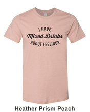 Load image into Gallery viewer, I Have Mixed Drinks About Feelings Unisex Short Sleeve T Shirt - Wake Slay Repeat