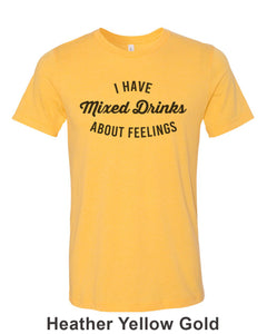 I Have Mixed Drinks About Feelings Unisex Short Sleeve T Shirt - Wake Slay Repeat