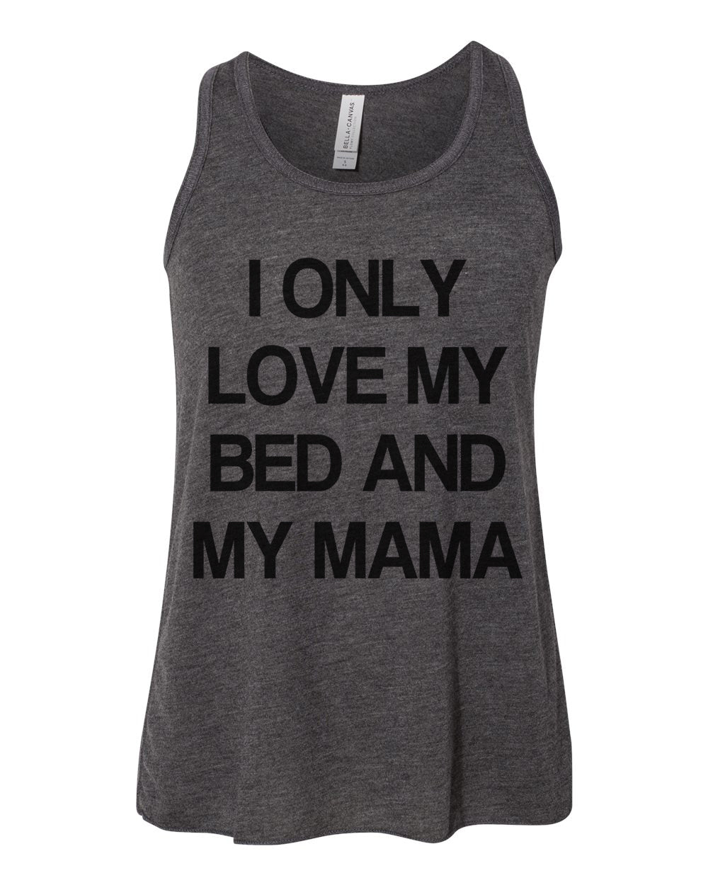 I Only Love My Bed And My Mama Youth Flowy Racerback Tank