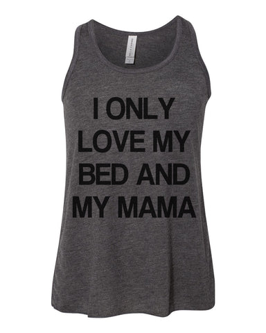 I Only Love My Bed And My Mama Youth Flowy Racerback Tank - Wake Slay Repeat