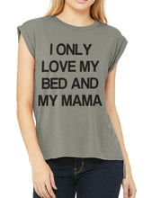 Load image into Gallery viewer, I Only Love My Bed And My Mama Women's Flowy Scoop Muscle Tee With Sleeves - Wake Slay Repeat