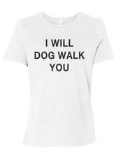 Load image into Gallery viewer, I Will Dog Walk You Fitted Women's T Shirt - Wake Slay Repeat