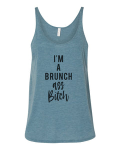 I'm A Brunch Ass Bitch Slouchy Tank - Wake Slay Repeat