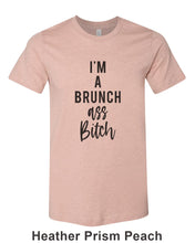 Load image into Gallery viewer, I'm A Brunch Ass Bitch Unisex Short Sleeve T Shirt - Wake Slay Repeat