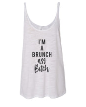 Load image into Gallery viewer, I'm A Brunch Ass Bitch Slouchy Tank - Wake Slay Repeat