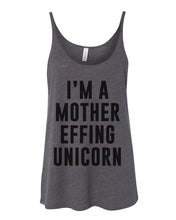 Load image into Gallery viewer, I'm A Mother Effing Unicorn Slouchy Tank
