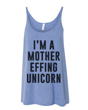 Load image into Gallery viewer, I'm A Mother Effing Unicorn Slouchy Tank - Wake Slay Repeat