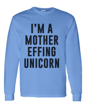 Load image into Gallery viewer, I'm A Mother Effing Unicorn Unisex Long Sleeve T Shirt - Wake Slay Repeat
