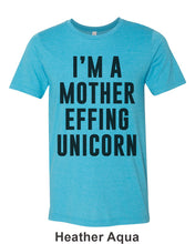 Load image into Gallery viewer, I'm A Mother Effing Unicorn Unisex Short Sleeve T Shirt