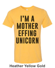 Load image into Gallery viewer, I'm A Mother Effing Unicorn Unisex Short Sleeve T Shirt - Wake Slay Repeat