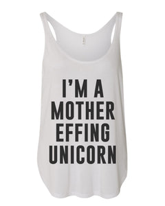 I'm A Mother Effing Unicorn Side Slit Tank Top - Wake Slay Repeat