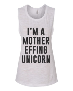 I'm A Mother Effing Unicorn Fitted Scoop Muscle Tank