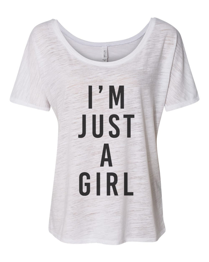 I'm Just A Girl Slouchy Tee - Wake Slay Repeat