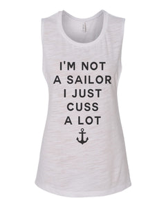 I'm Not Sailor I Just Cuss A Lot Flowy Scoop Muscle Tank