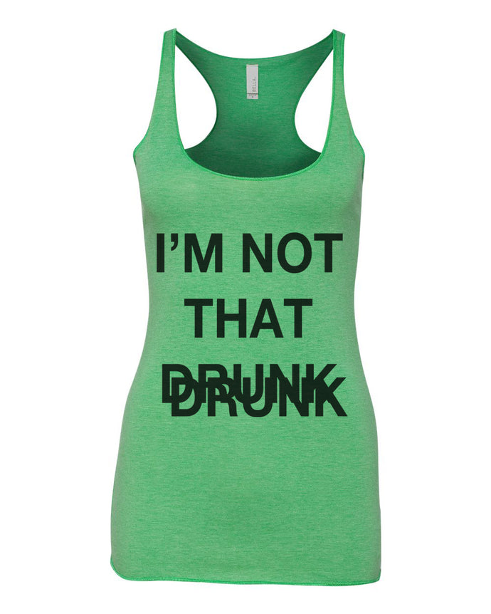 I'm Not That Drunk St. Patrick's Day Green Women's Racerback Tank
