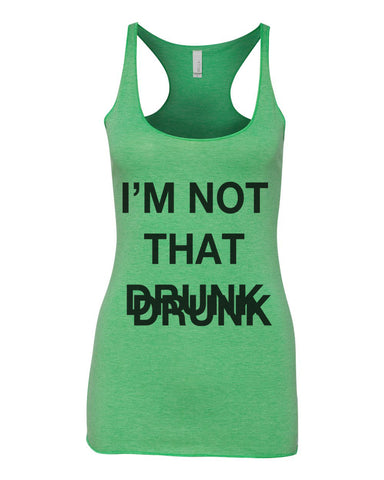 I'm Not That Drunk St. Patrick's Day Green Women's Racerback Tank - Wake Slay Repeat
