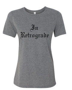 In Retrograde Relaxed Women's T Shirt - Wake Slay Repeat