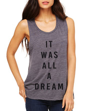 Load image into Gallery viewer, It Was All A Dream Flowy Scoop Muscle Tank - Wake Slay Repeat