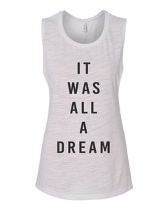 It Was All A Dream Flowy Scoop Muscle Tank - Wake Slay Repeat