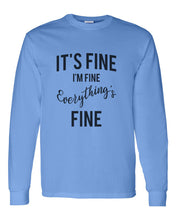 Load image into Gallery viewer, It's Fine I'm Fine Everything's Fine Unisex Long Sleeve T Shirt - Wake Slay Repeat