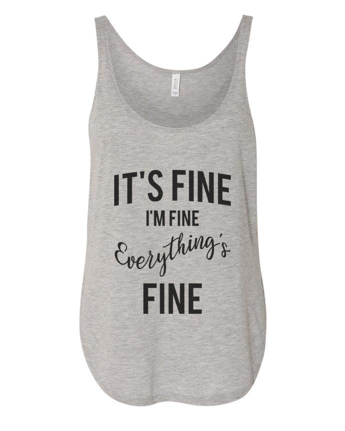 It's Fine I'm Fine Everything's Fine Flowy Side Slit Tank Top - Wake Slay Repeat
