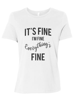 It's Fine I'm Fine Everything's Fine Fitted Women's T Shirt - Wake Slay Repeat