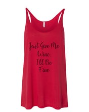 Load image into Gallery viewer, Just Give Me Wine, I'll Be Fine Slouchy Tank - Wake Slay Repeat