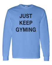 Load image into Gallery viewer, Just Keep Gyming Unisex Long Sleeve T Shirt - Wake Slay Repeat