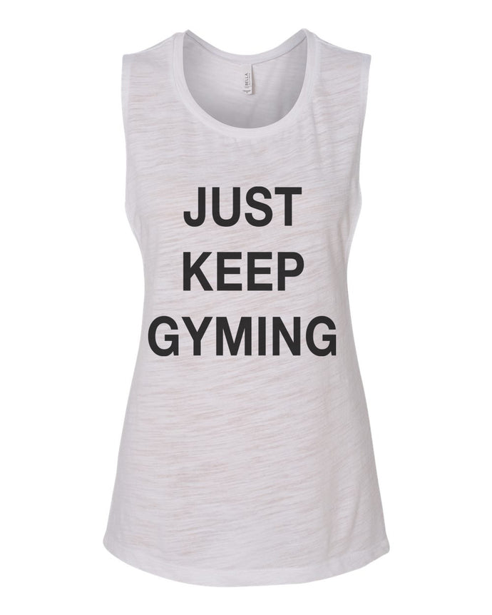 Just Keep Gyming Flowy Scoop Muscle Tank - Wake Slay Repeat