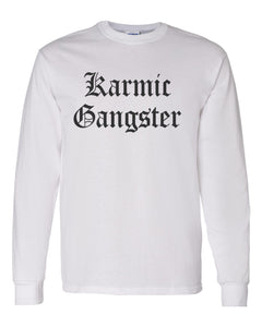 Karmic Gangster Unisex Long Sleeve T Shirt - Wake Slay Repeat
