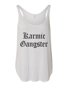 Karmic Gangster Flowy Side Slit Tank Top - Wake Slay Repeat