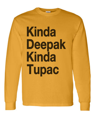 Kinda Deepak Kinda Tupac Unisex Long Sleeve T Shirt