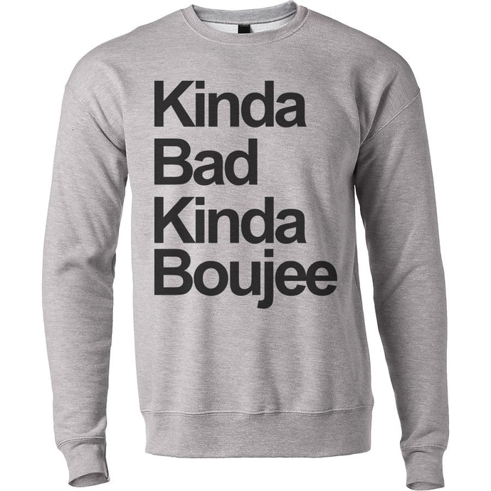 Kinda Bad Kinda Boujee Unisex Sweatshirt - Wake Slay Repeat