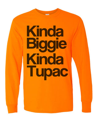 Kinda Biggie Kinda Tupac Unisex Long Sleeve T Shirt - Wake Slay Repeat