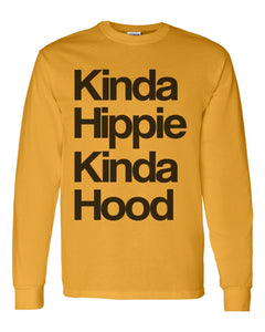 Kinda Hippie Kinda Hood Unisex Long Sleeve T Shirt - Wake Slay Repeat