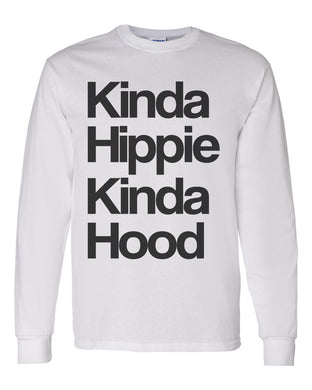 Kinda Hippie Kinda Hood Unisex Long Sleeve T Shirt