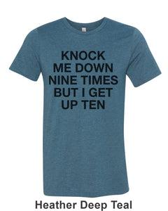 Knock Me Down Nine Times But I Get Up Ten Unisex Short Sleeve T Shirt - Wake Slay Repeat