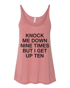 Knock Me Down Nine Times But I Get Up Ten Slouchy Tank - Wake Slay Repeat