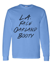Load image into Gallery viewer, LA Face Oakland Booty Unisex Long Sleeve T Shirt - Wake Slay Repeat