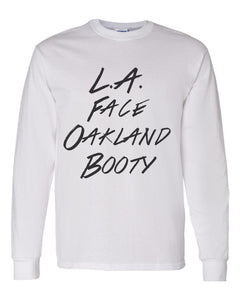 LA Face Oakland Booty Unisex Long Sleeve T Shirt - Wake Slay Repeat