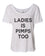 Ladies Is Pimps Too Slouchy Tee