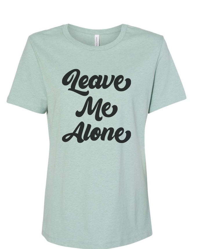 Leave Me Alone Fitted Women's T Shirt - Wake Slay Repeat