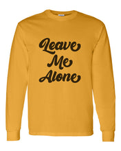 Load image into Gallery viewer, Leave Me Alone Unisex Long Sleeve T Shirt - Wake Slay Repeat