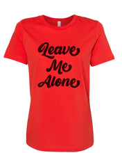 Load image into Gallery viewer, Leave Me Alone Fitted Women's T Shirt - Wake Slay Repeat