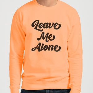 Leave Me Alone Unisex Sweatshirt - Wake Slay Repeat