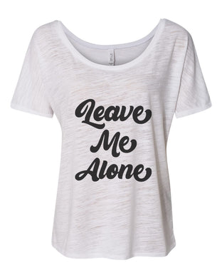 Leave Me Alone Slouchy Tee