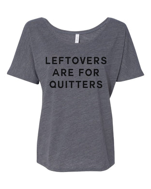 Leftovers Are For Quitters Asphalt Slub Slouchy Tee - Wake Slay Repeat