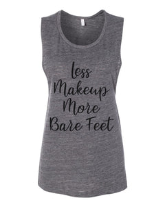 Less Makeup More Bare Feet Workout Flowy Scoop Muscle Tank - Wake Slay Repeat